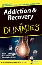 Addiction and Recovery For Dummies ebook by M. David Lewis,Brian F. Shaw,Paul Ritvo,Jane Irvine