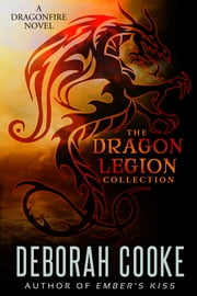 The Dragon Legion Collection - Including All Three Dragon Legion Novellas ebook by Deborah Cooke