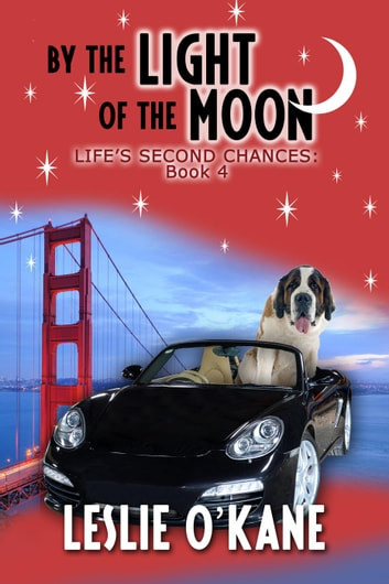 By the Light of the Moon - Life's Second Chances, #4 ebook by Leslie O'Kane