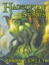 Haggopian and Other Stories (Best Mythos Tales) ebook by Brian Lumley