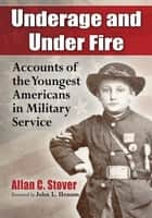 Underage and Under Fire ebook by Allan C. Stover