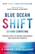 Blue Ocean Shift ebook by Renee Mauborgne, W. Chan Kim