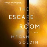 The Escape Room - A Novel audiobook by Megan Goldin