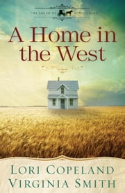 A Home in the West ebook by Lori Copeland,Virginia Smith