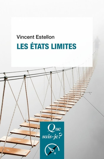 Les états limites - « Que sais-je ? » n° 3878 eBook by Vincent Estellon