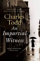 An Impartial Witness ebook by Charles Todd