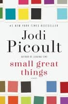 Small Great Things - A Novel ebook by Jodi Picoult