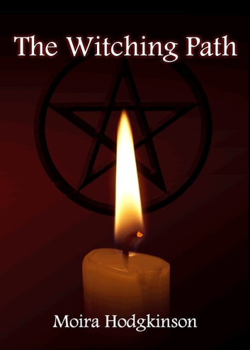 The Witching Path ebook by Moira Hodgkinson