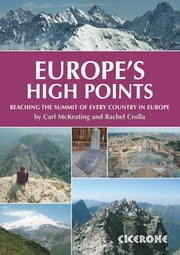 Europe's High Points - Getting to the top in 50 countries ebook by Rachel Crolla,Carl McKeating
