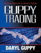 Guppy Trading - Essential Methods for Modern Trading ebook by Daryl Guppy