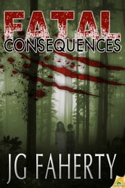 Fatal Consequences ebook by JG Faherty
