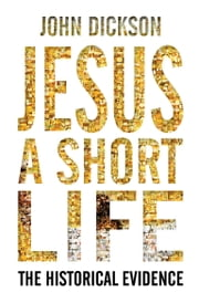 Jesus a Short Life ebook by John Dickson