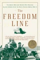 The Freedom Line ebook by Peter Eisner