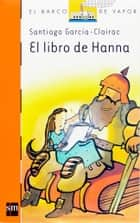 El libro de Hanna (eBook-ePub) ebook by Enrique Flores, Santiago García-Clairac
