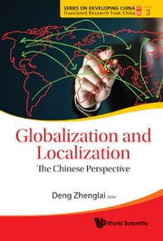 Globalization and Localization - The Chinese Perspective ebook by Zhenglai Deng