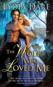 The Wolf Who Loved Me ebook by Lydia Dare