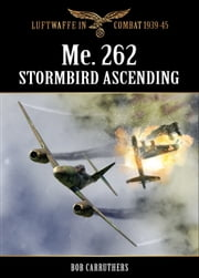 Me.262 - Stormbird Ascending ebook by Bob Carruthers