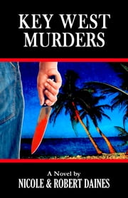 Key West Murders: Book One ebook by Robert Daines