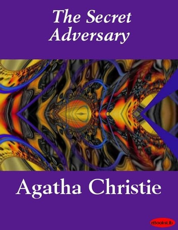 The Secret Adversary ebook by A. Christie