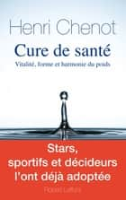 Cure de santé ebook by Henri CHENOT