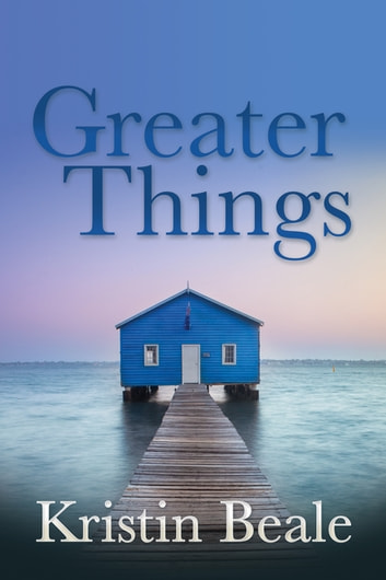 Greater Things ebook by Kristin Beale