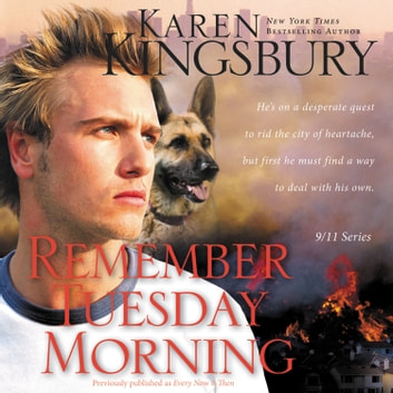Remember Tuesday Morning audiobook by Karen Kingsbury