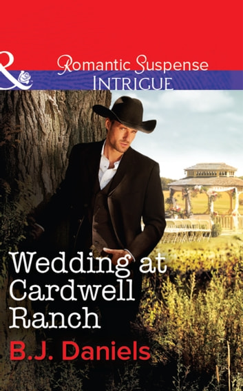 Wedding at Cardwell Ranch (Mills & Boon Intrigue) ebook by B.J. Daniels
