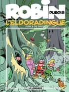 Robin Dubois – tome 15 – L'Eldoradingue ebook by Turk, Turk, De Groot