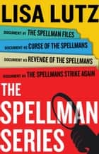 Lisa Lutz Spellman Series E-Book Box Set - The Spellman Files, Curse of the Spellmans, Revenge of the Spellmans, The Spellmans Strike Again ebook by Lisa Lutz