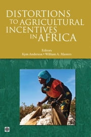 Distortions To Agricultural Incentives In Africa ebook by Anderson Kym; Masters William A.