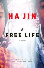 A Free Life - A Novel ebook by Ha Jin