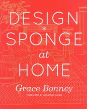Design*Sponge at Home ebook by Grace Bonney