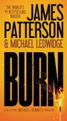 Burn eBook par James Patterson, Michael Ledwidge