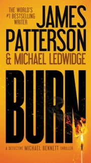 Burn e-bog by James Patterson, Michael Ledwidge