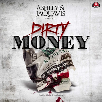 Dirty Money audiobook by Ashley & JaQuavis