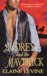 Audrey and the Maverick ebook by Elaine Levine