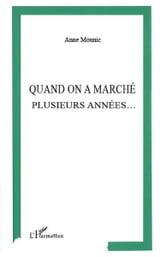 Quand on marché plusieurs années ebook by Anne Mounic
