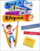 Read a Rhyme, Write a Rhyme ebook by Jack Prelutsky, Meilo So