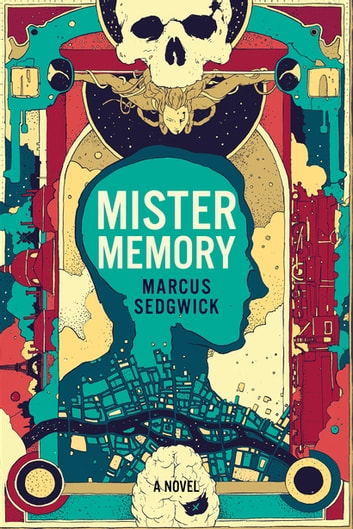Mister Memory: A Novel ebook by Marcus Sedgwick