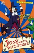 Jiggy's Genes 3: Jiggy and the Witchfinder ebook by Michael Lawrence