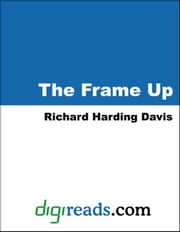 The Frame Up ebook by Davis, Richard Harding