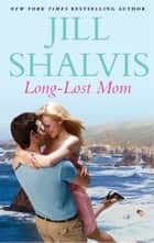 Long-Lost Mom ebook by Jill Shalvis