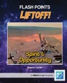 Spirit & Opportunity - A Flash Points eShort ebook by Eleanor Cardell