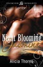 Ebook Night Blooming Jasmine di Alicia Thorne
