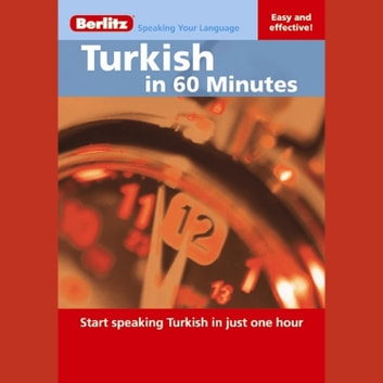 Turkish in 60 Minutes - Start speaking Turkish in just one hour audiobook by Berlitz Publishing