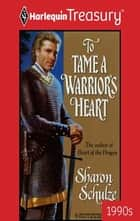 To Tame a Warrior's Heart ebook by Sharon Schulze