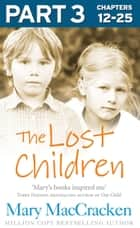The Lost Children: Part 3 of 3 ebook by Mary MacCracken