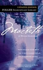 Macbeth ebook by William Shakespeare, Dr. Barbara A. Mowat, Paul Werstine,...