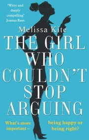 The Girl Who Couldn't Stop Arguing ebook by Melissa Kite