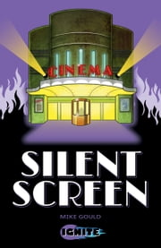Silent Screen ebook by Mike Gould,David Shephard